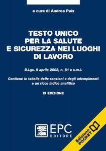 Testo Unico per la Salute e Sicurezza nei Luoghi di Lavoro - EPC Editore