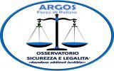 Osservatorio Sicurezza e Legalità ARGOS Associazione Forze di POLIZIA