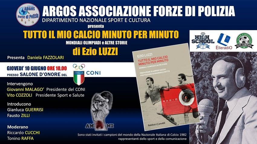 Tutto il Mio Calcio Minuto per Minuto - Presentazione Libro Ezio Luzzi - Dipartimento Sport e Cultura - ARGOS Associazione Forze di POLIZIA